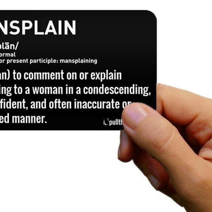 The Mansplain Card