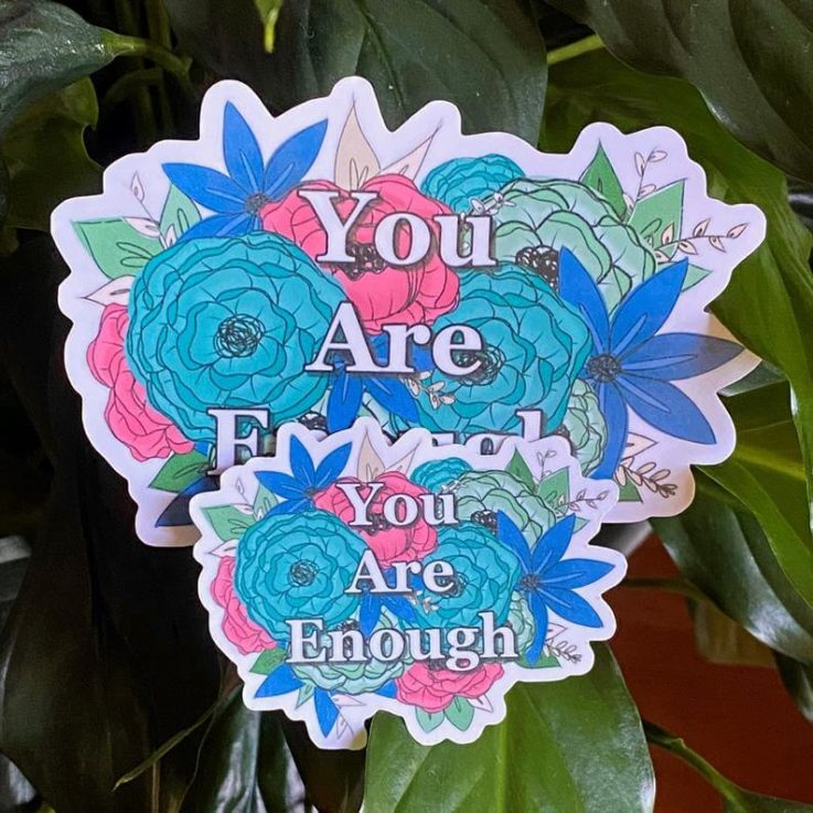 You Are Enough Matte Sticker
