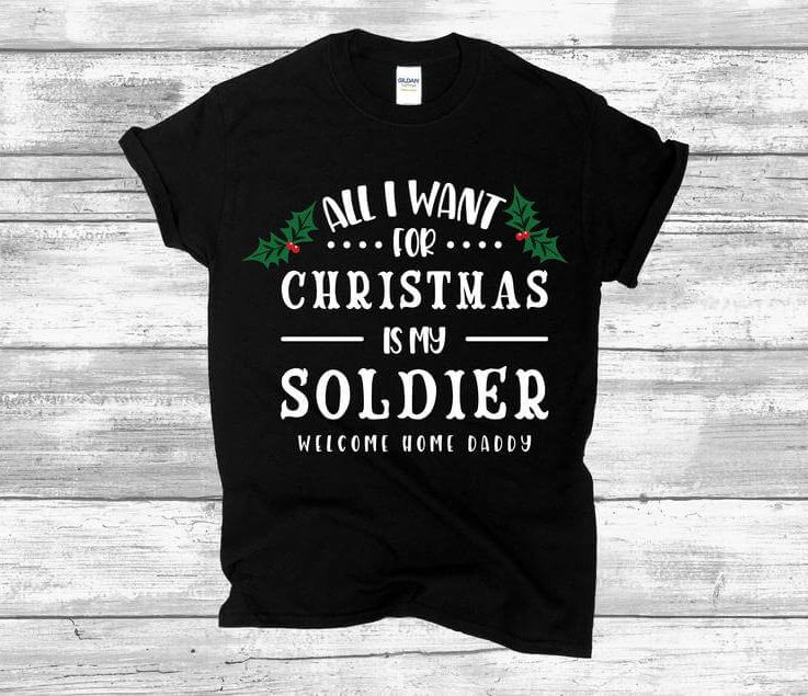 Christmas Soldier Shirt, All I want for Christmas is my Soldier, Dad Mom Son Daughter Gift, Soldier Gift, , Marine, Army, Military spouse