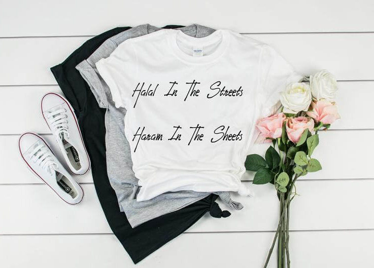 Halal In The Streets, Haram In The Sheets Shirt, funny gift shirt, gag gift shirt, funny gift